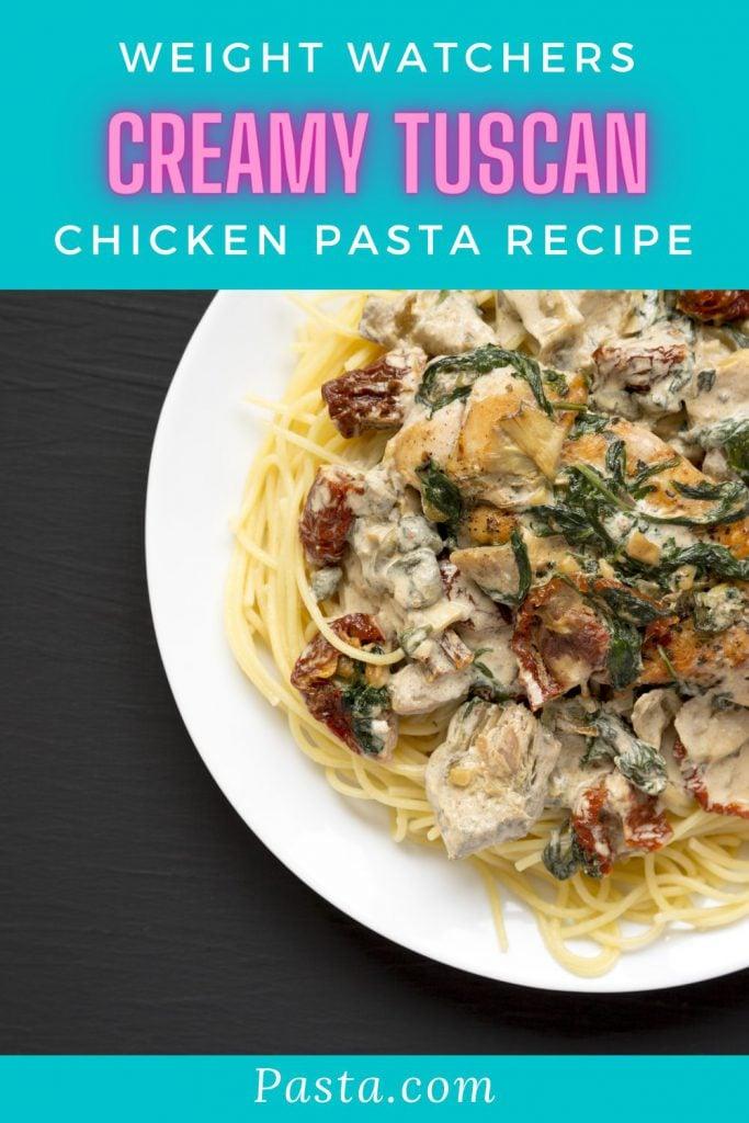 Weight Watchers Creamy Tuscan Chicken Pasta Recipe