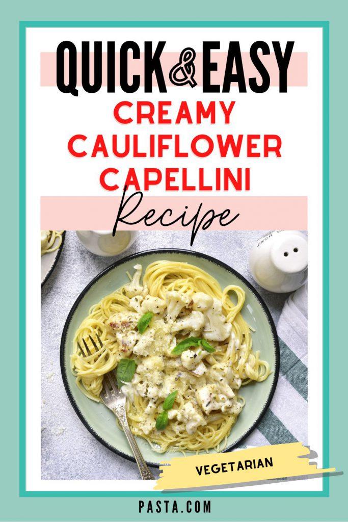 Capellini with Creamy Cauliflower
