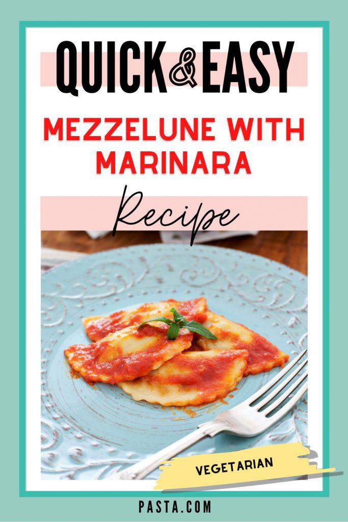Mezzelune with Marinara